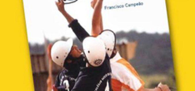 """Francisco Campeão lança livro """"Cronologia do Horseball em Portugal – 1953-2013"""""""